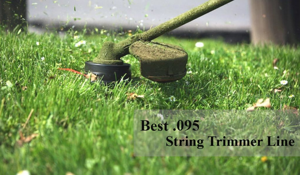 Best 095 String Trimmer Line In 2019 A Review Of 7 Top Picks