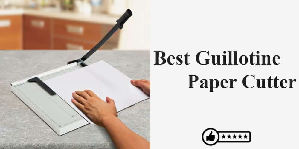 best_guillotine_paper_cutter