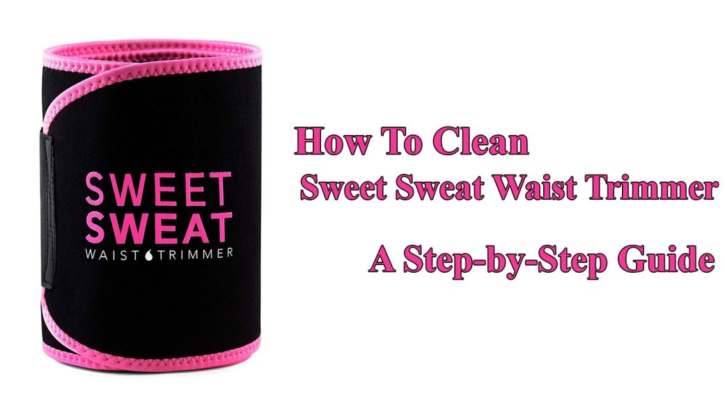 how_to_clean_sweet_sweat_waist_trimmer