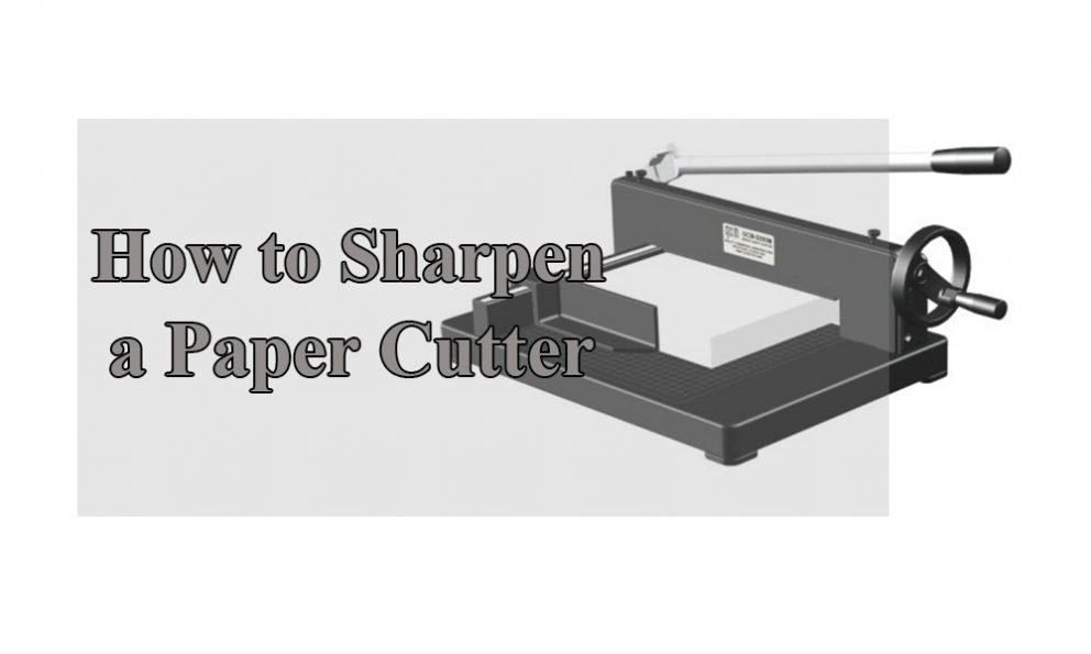 how_to_sharpen_a_paper_cutter