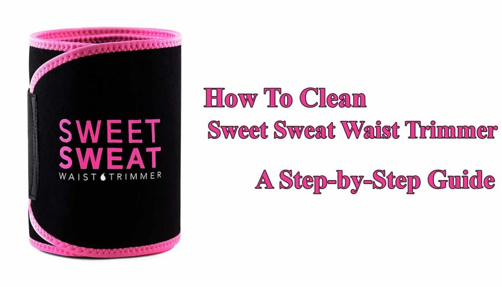 how to clean sweet sweat waist trimmer